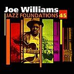 Joe Williams Jazz Foundations Vol. 45