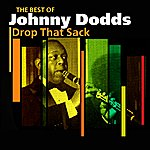 Johnny Dodds Drop That Sack(The Very Best Of)