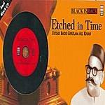 Bade Ghulam Ali Khan Etched In Time - Bade Ghulam Ali Khan