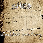Shed Endless Waiting - EP