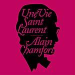 Alain Chamfort Une Vie Saint Laurent