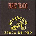 Perez Prado & His Orchestra Epoca De Oro