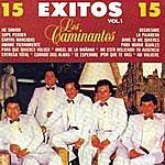 Los Caminantes 15 Exitos, Vol.1