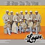 Banda Los Lagos El Eco De Tu Voz