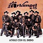 Banda Arkangel Atole Con El Dedo