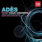 Thomas Adès Tevot, Violin Concerto, Couperin Dances