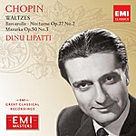 Dinu Lipatti Chopin: Waltzes
