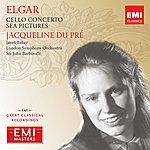 Jacqueline Du Pré Elgar: Cello Concerto; Sea Pictures (2004 Remaster)