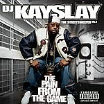 DJ Kayslay The Streetsweeper, Vol.2 - The Pain From The Game (Parental Advisory)