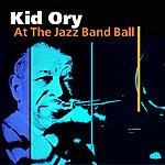 Kid Ory At The Jazz Band Ball