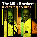 The Mills Brothers It Don't Mean A Thing