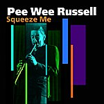 Pee Wee Russell Squeeze Me