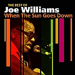Joe Williams When The Sun Goes Down(The Best Of)