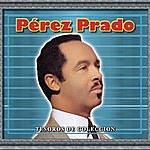 Pérez Prado Tesoros De Coleccion - Perez Prado