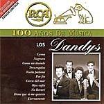 Los Dandys Rca 100 Años De Musica