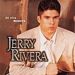 Jerry Rivera De Otra Manera