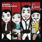 Natalia Y La Forquetina Casa