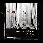 The Fray Over My Head (Cable Car) (3-Track Maxi-Single)
