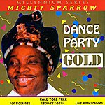 The Mighty Sparrow Dance Party Gold