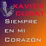 Xavier Cugat Siempre En Mi Corazón