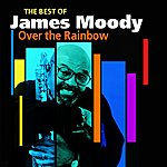James Moody Over The Rainbow(The Best Of)