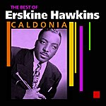 Erskine Hawkins & His Orchestra Caldonia(The Very Best Of)