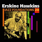 Erskine Hawkins & His Orchestra Jazz Foundations Vol. 28