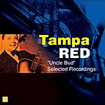 Tampa Red Uncle Bud(Selected Recordings)
