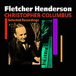 Fletcher Henderson & His Orchestra Christopher Columbus(Selected Recordings)
