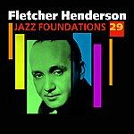 Fletcher Henderson & His Orchestra Jazz Foundations Vol. 29