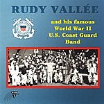 Rudy Vallee Rudy Vallée And His Famous World War II U.S. Coast Guard Band