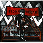 Fionn Regan The Shadow Of An Empire