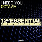 Octavia I Need You/Never Give Up