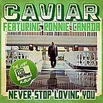 Caviar Never Stop Loving You (Digitally Remastered)