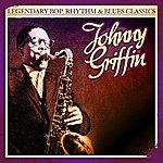 Johnny Griffin Legendary Bop, Rhythm & Blues Classics: Johnny Griffin (Digitally Remastered)