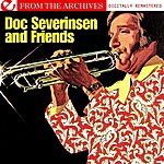 Doc Severinsen Doc Severinsen And Friends - From The Archives (Digitally Remastered)
