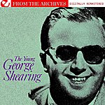 George Shearing The Young George Shearing - From The Archives (Digitally Remastered)