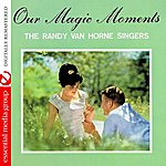 Randy Van Horne Singers Our Magic Moment (Digitally Remastered)