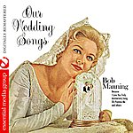 Bob Manning Our Wedding Songs (Digitally Remastered)