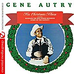 Gene Autry His Christmas Album (Digitally Remastered)