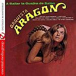Orquesta Aragón A Bailar La Guajira De Salon (Digitally Remastered)