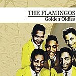 The Flamingos Golden Oldies (Digitally Remastered)