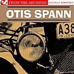 Otis Spann Otis Spann - From The Archives (Digitally Remastered)