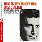 David Allen This Is My Lucky Day (Digitally Remastered)
