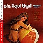Orquesta Aragón Sin Tiqui Tiqui (Digitally Remastered)