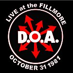 D.O.A. Live At The Fillmore 1981