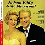 Nelson Eddy Nelson Eddy And Gale Sherwood (Digitally Remastered)