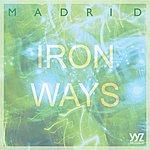 Madrid Iron Ways (3-Track Maxi-Single)