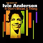 Ivie Anderson It Don't Mean A Thing(The Very Best Of)