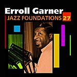 Erroll Garner Jazz Foundations Vol. 27